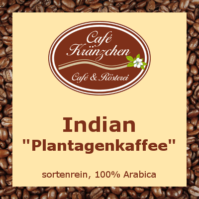 "Indian ""Plantagenkaffee"""